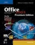 Microsoft Office 2003 Introductory Concepts And Techniques Premium Edition