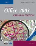 New Perspectives on Microsoft Office 2003 First Course, Permium Edition