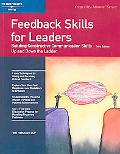 Feedback Skills for Leaders Building Constructive Communication Skills Up and Down the Ladder