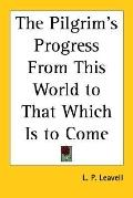 Pilgrim's Progress Fromthis World to That Which Is to Come