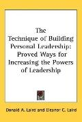 Technique of Building Personal Leadership Proved Ways for Increasing the Powers of Leadership
