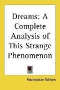 Dreams : A Complete Analysis of This Strange Phenomenon