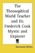 Theosophical World Teacher and Dr. Frederick Cook Mystic and Explorer