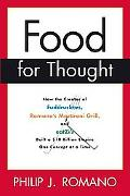 Food For Thought How the Creator of Fuddrucker's, Romano's Macaroni Grill, and Eatzi's Built...