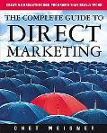 Complete Guide to Direct Marketing Creating Breakthrought Programs That Really Work