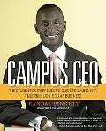 Campus Ceo The Student Entrepreneur's Guide to Launching a Multi-million Dollar Business