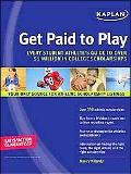 Get Paid to Play Every Student Athlete's Guide to over $1 Million in College Scholarships