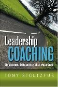 Leadership Coaching The Disciplines, Skills, and Heart of a Christian Coach
