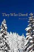 They Who Dared
