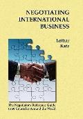 Negotiating International Business The Negotiator's Reference Guide to 50 Countries Around t...