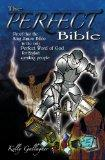 The Perfect Bible: Proof that the King James Bible is the only perfect Word of God for Engli...