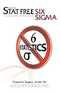 Stat Free Six Sigma Focusing on Intent for Quick Results