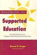 Handbook on Supported Education Providing Services for Students With Psychiatric Disabilities