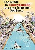 The Guide to Understanding Business Insurance Products: How to safeguard businesses from fin...