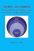 System Accidents: Why Americans Are Injured At Work And What Can Be Done To Stop It