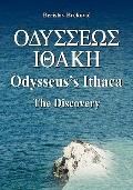 Odysseus's Ithaca: the Discovery : Locating Ithaca based on the facts presented by Homer in ...