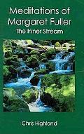 Meditations of Margaret Fuller: The Inner Stream