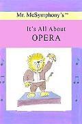 Mr. Mcsymphony's It's All about Opera