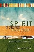 Spirit Is Deeper Than Flesh: Traces of Eternity in a Physical World