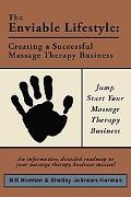 Enviable Lifestyle: Creating a Successful Massage Therapy Business : Creating a Successful M...