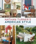 Nathan Turner's Easy American Style : Design and Entertaining for Everyday