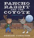 Pancho Rabbit and the Coyote : A Migrant's Tale