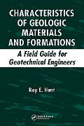 Characteristics of Geologic Materials And Formations A Field Guide for Geotechnical Engineers