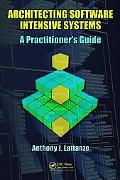 Architecting Software Intensive Systems A Practitioners Guide