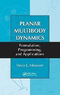 Planar Multibody Dynamics Formulation, Programming and Applications