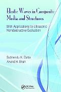 Elastic Waves in Composite Media and Structures With Applications to Ultrasonic Nondestructi...