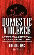 Domestic Violence Intervention, Prevention, Policies, and Solutions