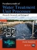 Fundamentals of Water Treatment Unit Processes Physical, Chemical, and Biological