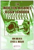 The Induction Machines Design Handbook, Second Edition (Power Engineering)