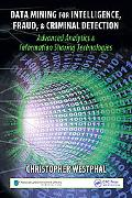 Data Mining for Intelligence, Fraud & Criminal Detection: Advanced Analytics & Information S...