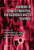 Handbook of Advanced Industrial and Hazardous Wastes Treatment (Advances in Industrial and H...