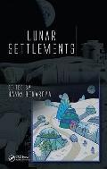 Lunar Settlements (Advances in Engineering Series)