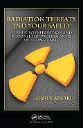 Radiation Threats and Your Safety: A Guide to Preparation and Response for Professionals and...