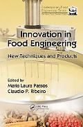 Innovation in Food Engineering: New Techniques and Products (Contemporary Food Engineering)
