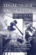 Legal Nurse Consulting Principles, Third Edition
