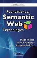Foundations of Semantic Web Technologies (Chapman & Hall/Crc Textbooks in Computing)