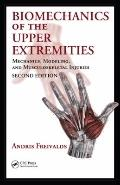 Biomechanics of the Upper Extremities: Mechanics, Modeling, and Musculoskeletal Injuries, Se...