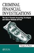 Criminal Financial Investigations: The Use of Forensic Accounting Techniques and Indirect Me...