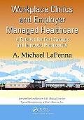 Workplace Clinics and Employer Managed Healthcare: A Catalyst for Cost Savings and Improved ...