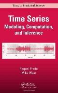 Time Series: Modeling, Computation, and Inference (Chapman & Hall/CRC Texts in Statistical S...
