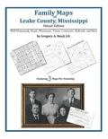 Family Maps of Leake County, Mississippi, Deluxe Edition : With Homesteads, Roads, Waterways...