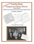 Family Maps of Sangamon County, Illinois, Deluxe Edition : With Homesteads, Roads, Waterways...