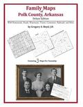 Family Maps of Polk County, Arkansas, Deluxe Edition : With Homesteads, Roads, Waterways, To...