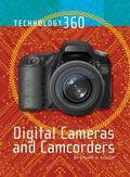 Digital Cameras and Camcorders (Technology 360)