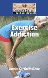 Exercise Addiction (Diseases and Disorders)