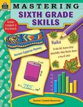 Mastering Sixth Grade Skills, Grade 6